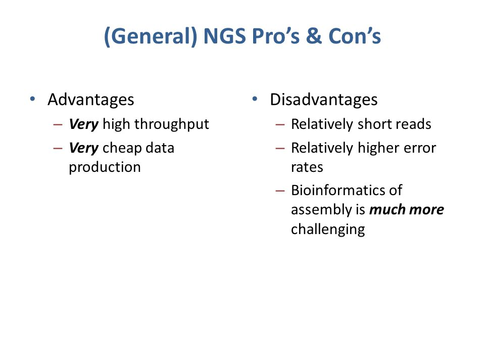 (General) NGS Pro's & Con's