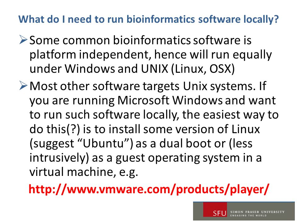 What do I need to run bioinformatics software locally