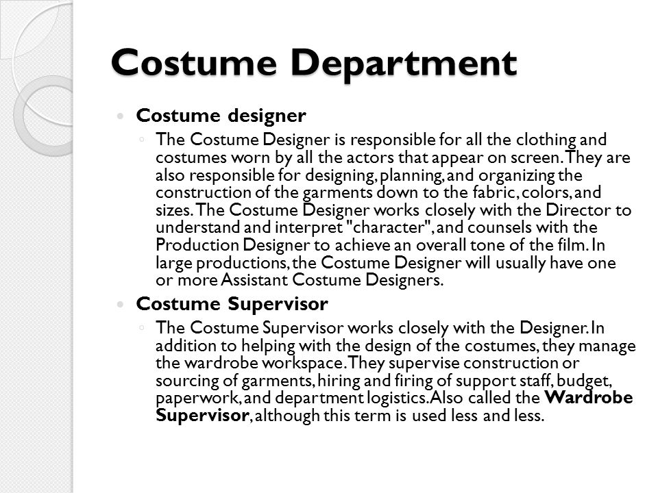 Costume Department Costume designer Costume Supervisor