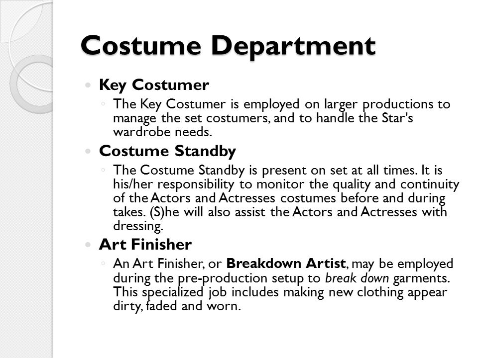 Costume Department Key Costumer Costume Standby Art Finisher