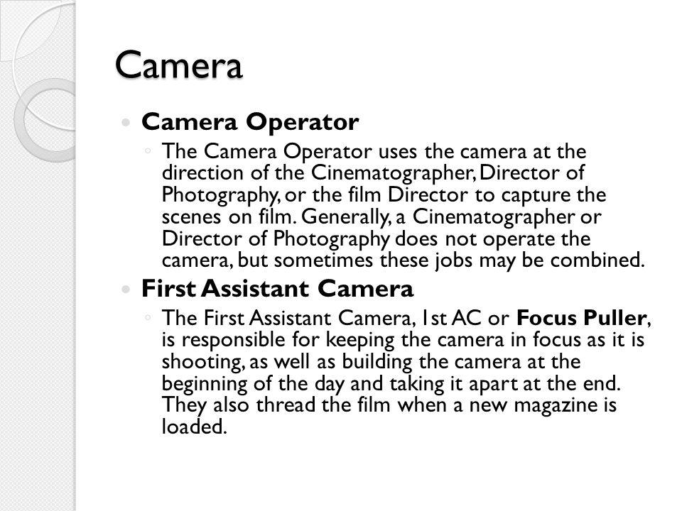 Camera Camera Operator First Assistant Camera