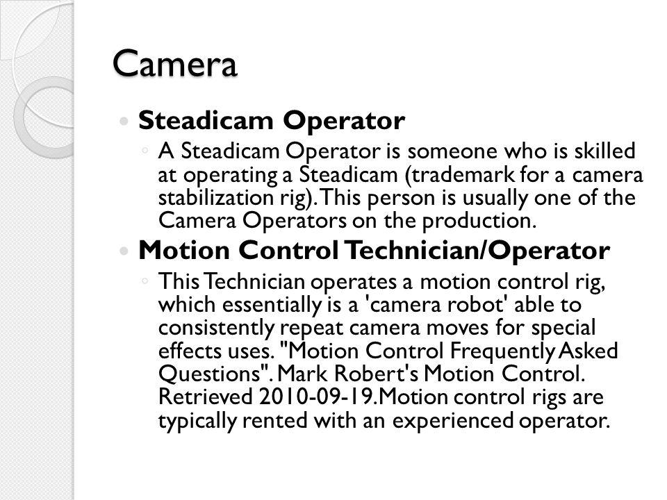 Camera Steadicam Operator Motion Control Technician/Operator