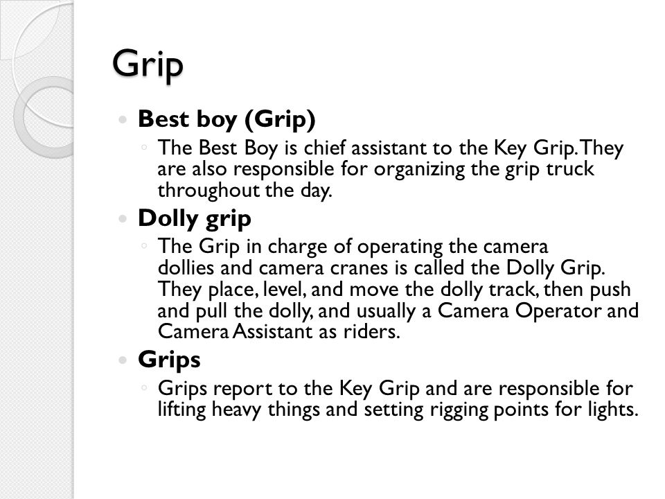 Grip Best boy (Grip) Dolly grip Grips