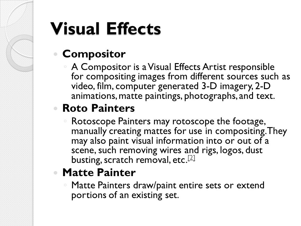 Visual Effects Compositor Roto Painters Matte Painter