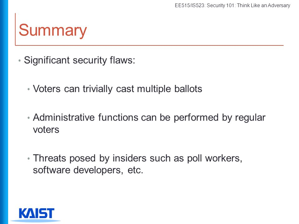 Summary Significant security flaws: