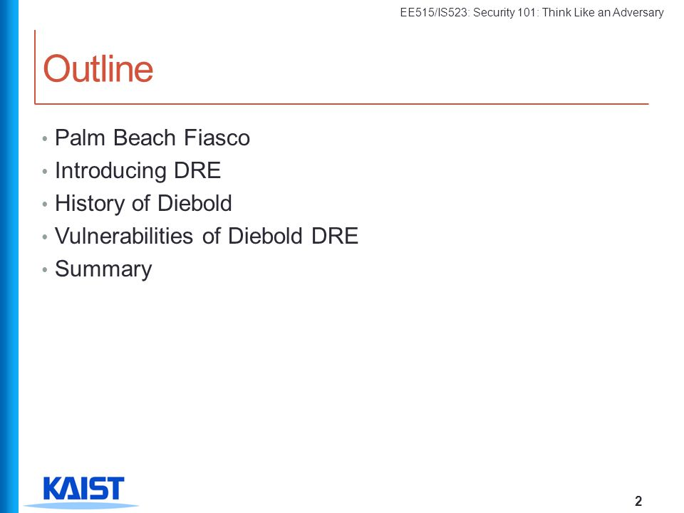 Outline Palm Beach Fiasco Introducing DRE History of Diebold