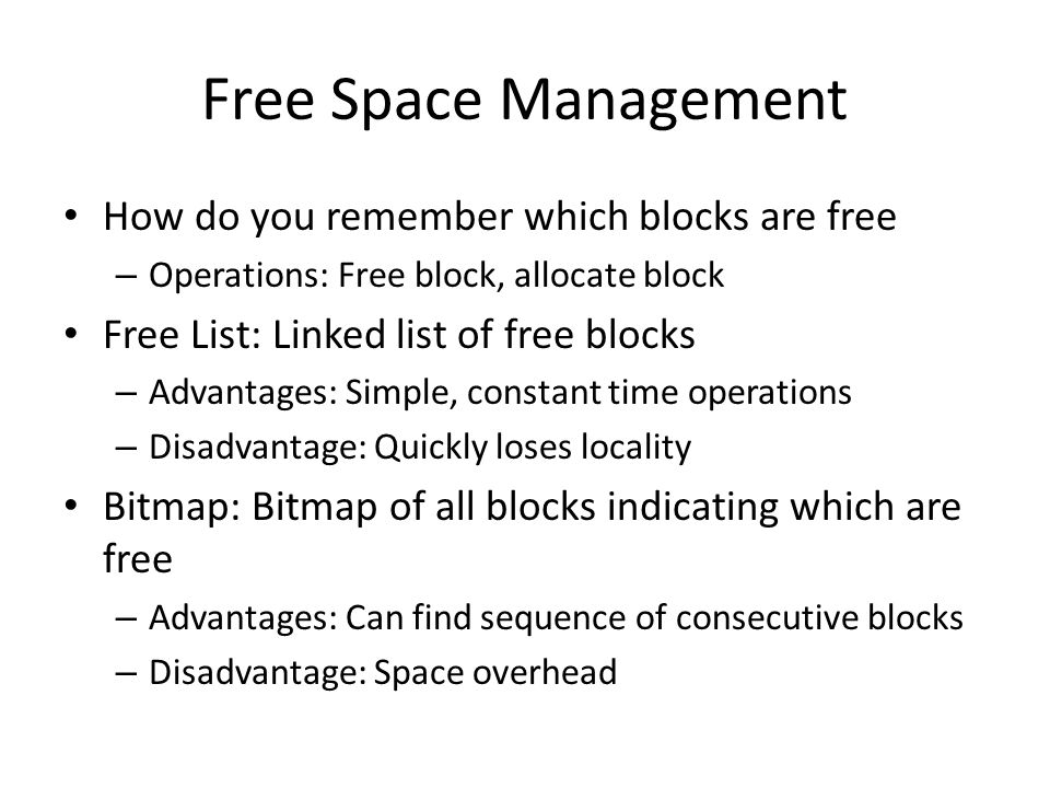 Free Space Management How do you remember which blocks are free