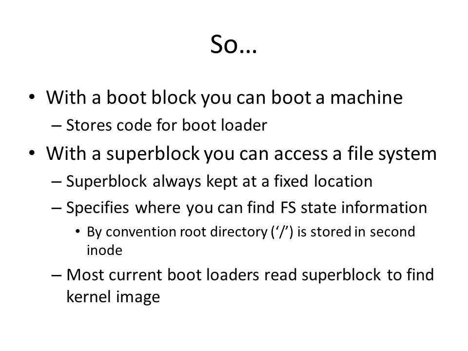 So… With a boot block you can boot a machine