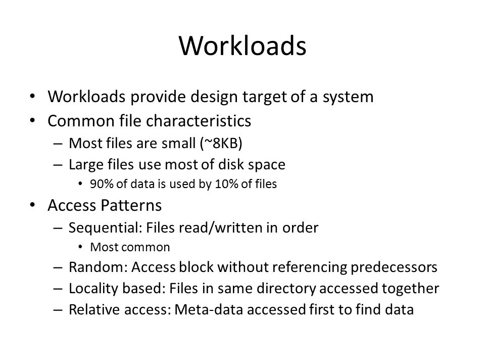Workloads Workloads provide design target of a system