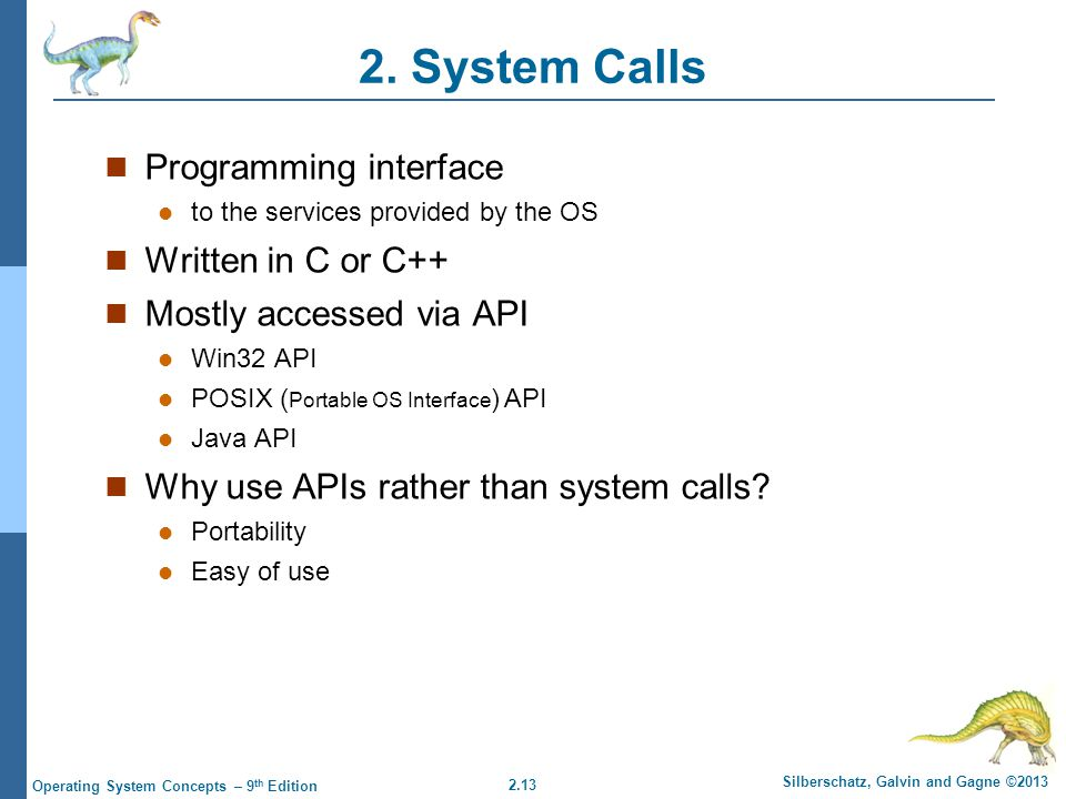 2. System Calls Programming interface Written in C or C++