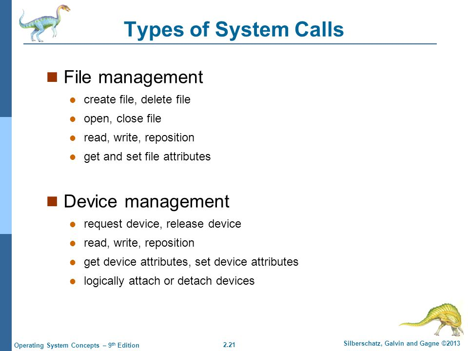 Types of System Calls File management Device management