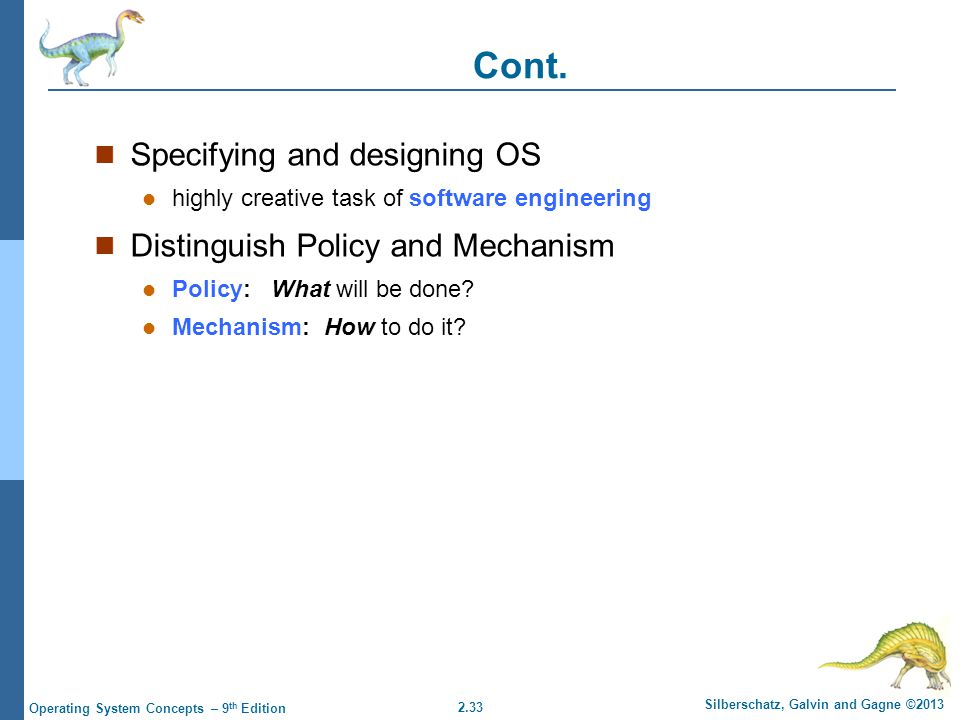 Cont. Specifying and designing OS Distinguish Policy and Mechanism