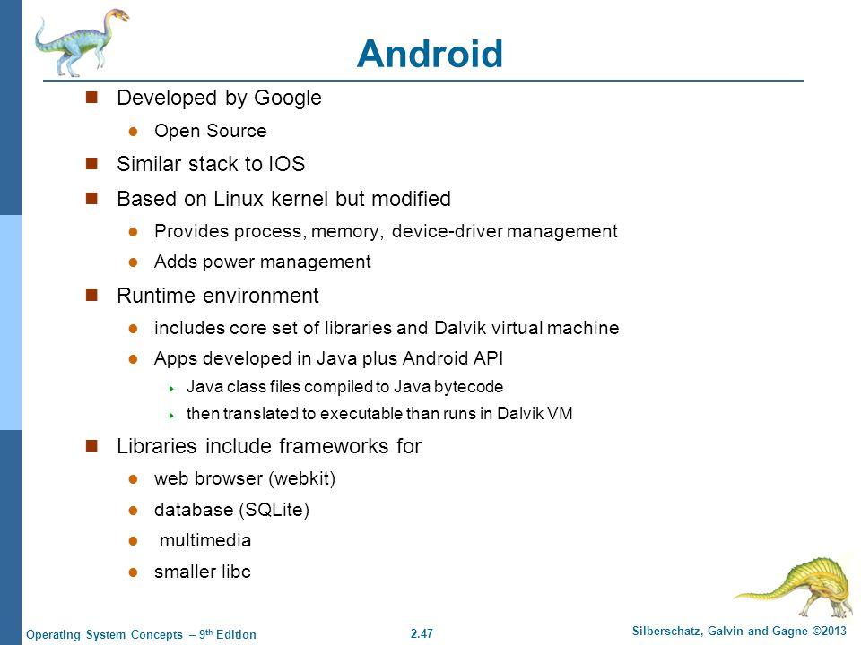 Android Developed by Google Similar stack to IOS