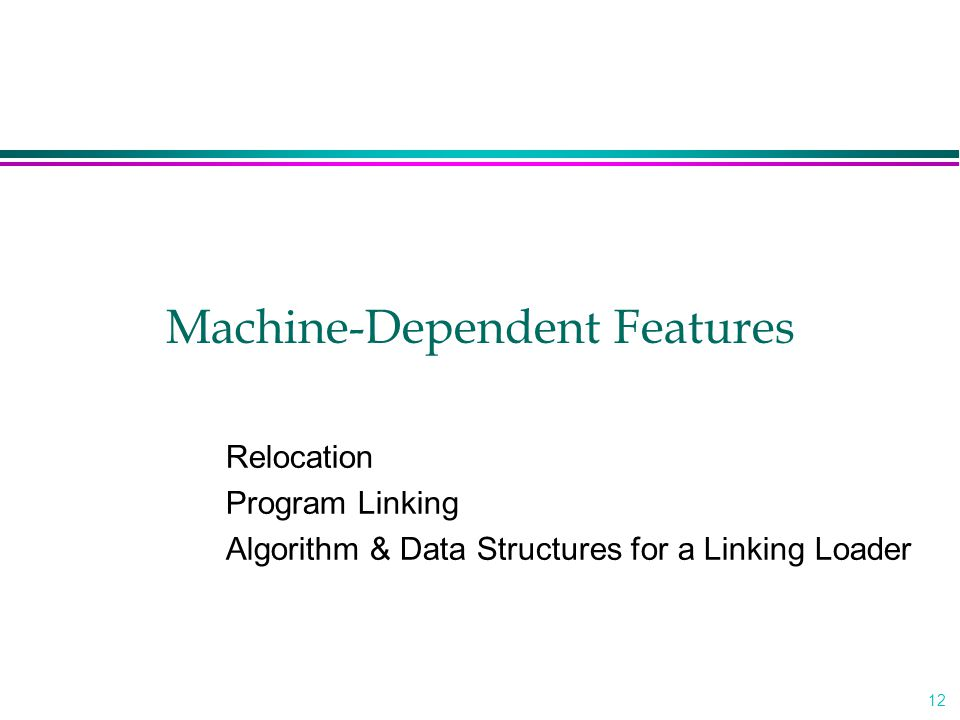 Machine-Dependent Features