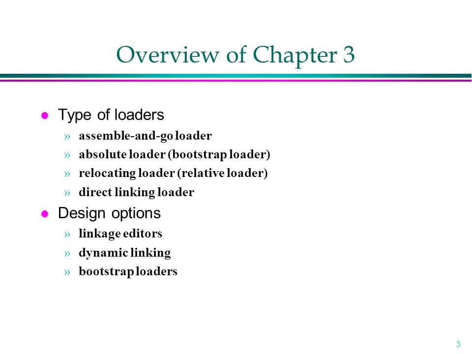 Overview of Chapter 3 Type of loaders Design options