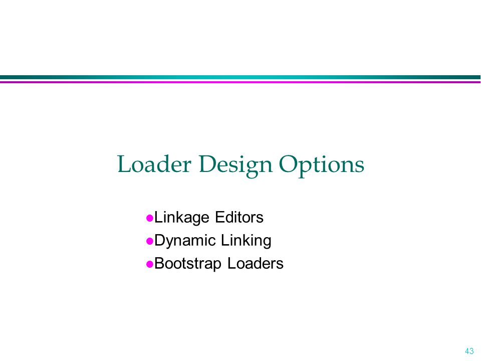 Linkage Editors Dynamic Linking Bootstrap Loaders