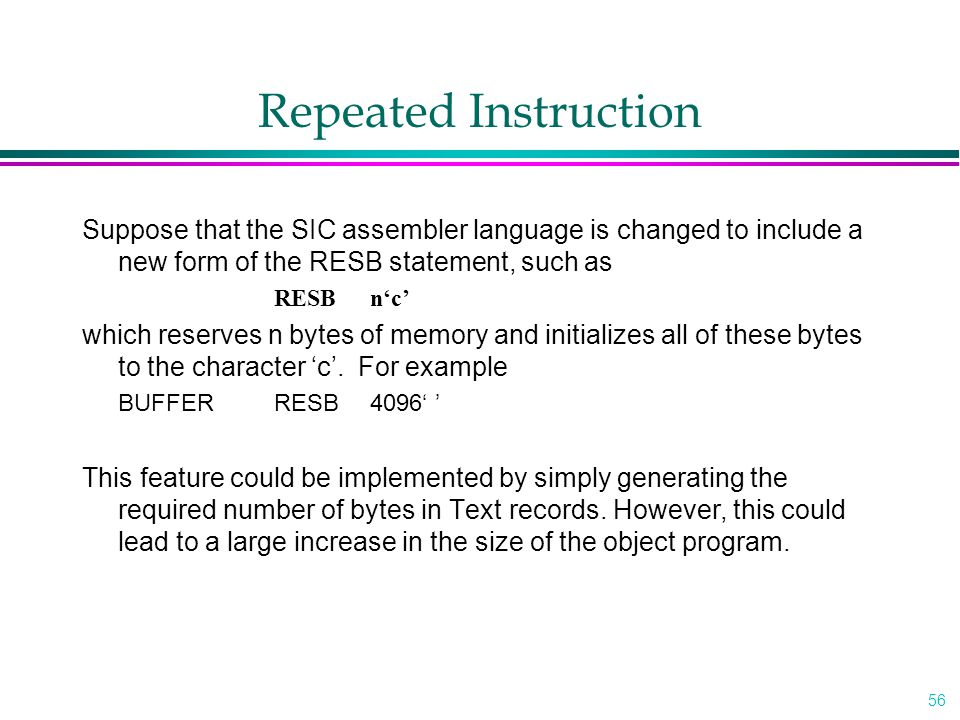 Repeated Instruction Suppose that the SIC assembler language is changed to include a new form of the RESB statement, such as.