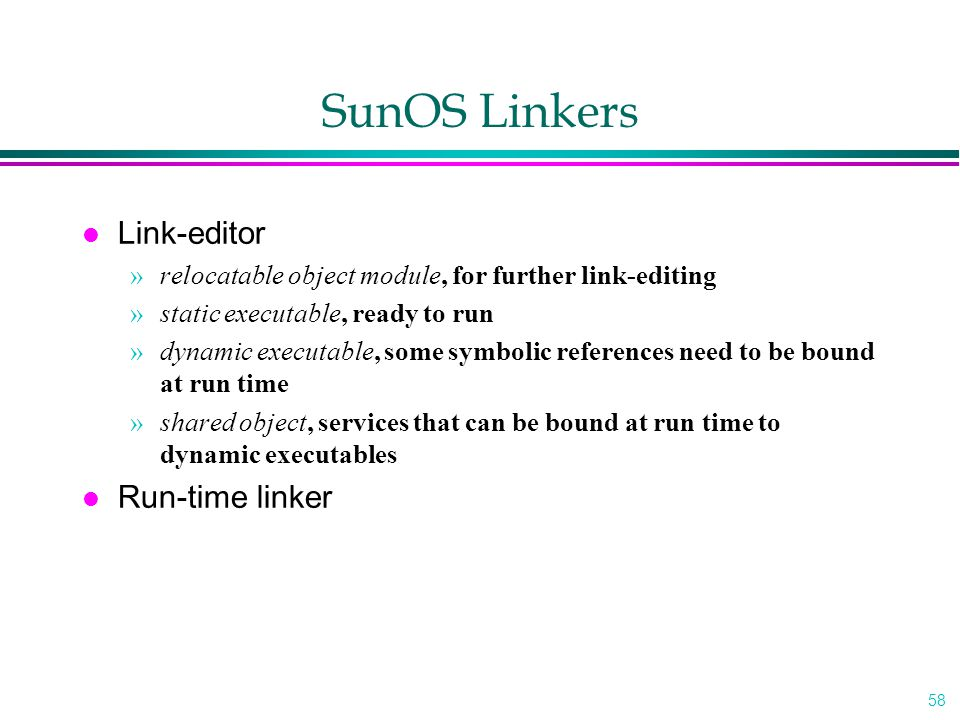 SunOS Linkers Link-editor Run-time linker