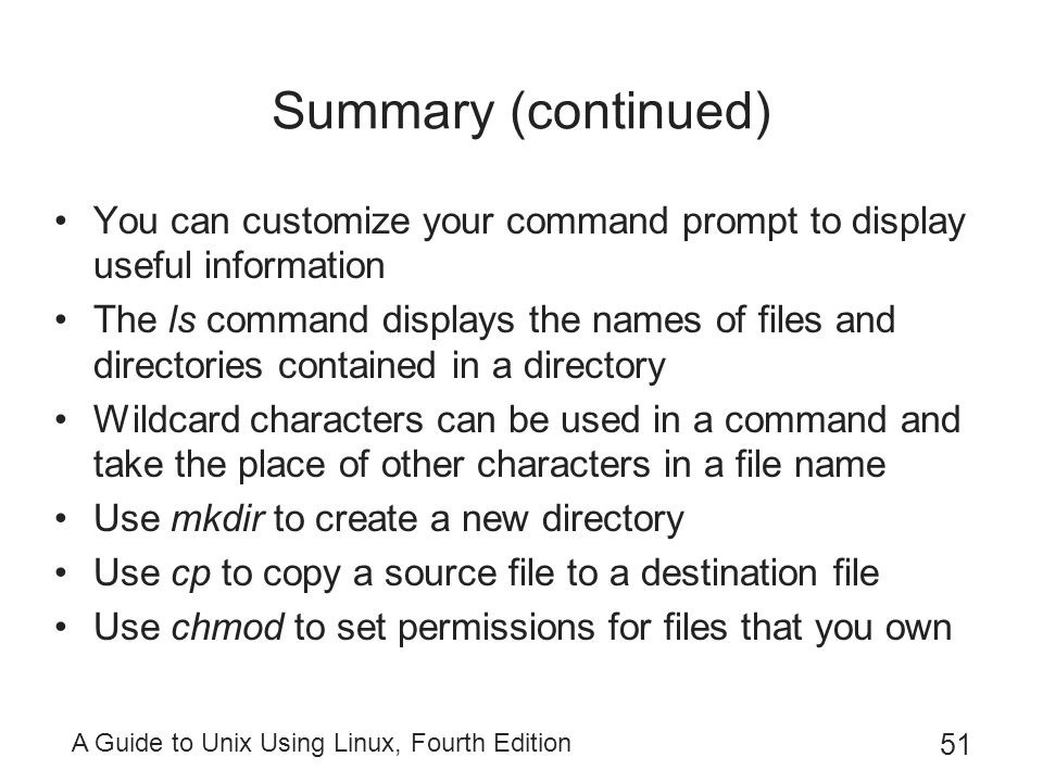 Summary (continued) You can customize your command prompt to display useful information.