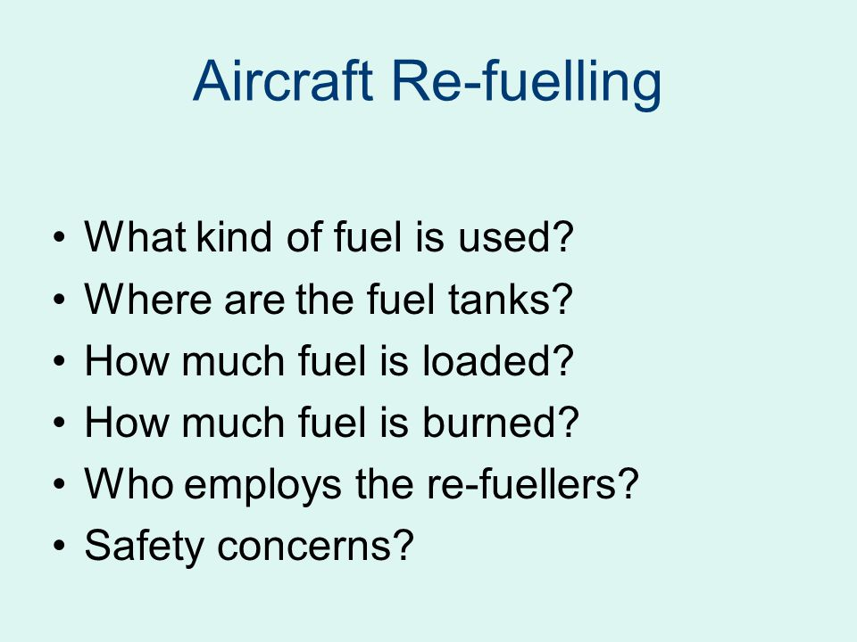 Aircraft Re-fuelling What kind of fuel is used