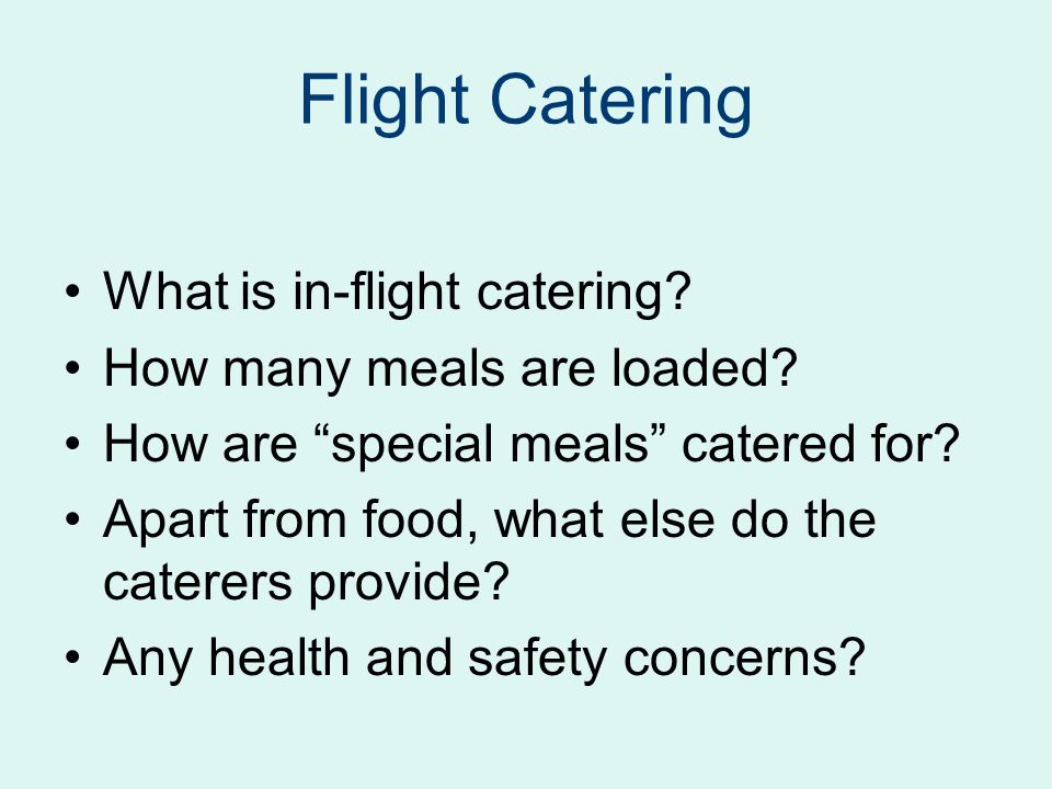 Flight Catering What is in-flight catering How many meals are loaded