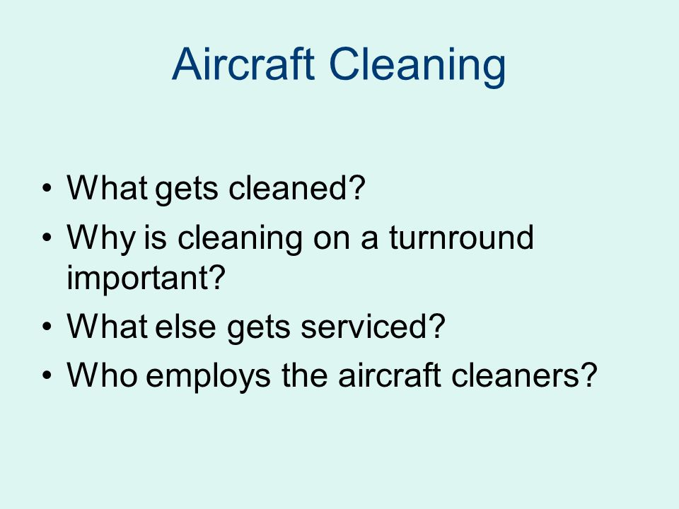 Aircraft Cleaning What gets cleaned