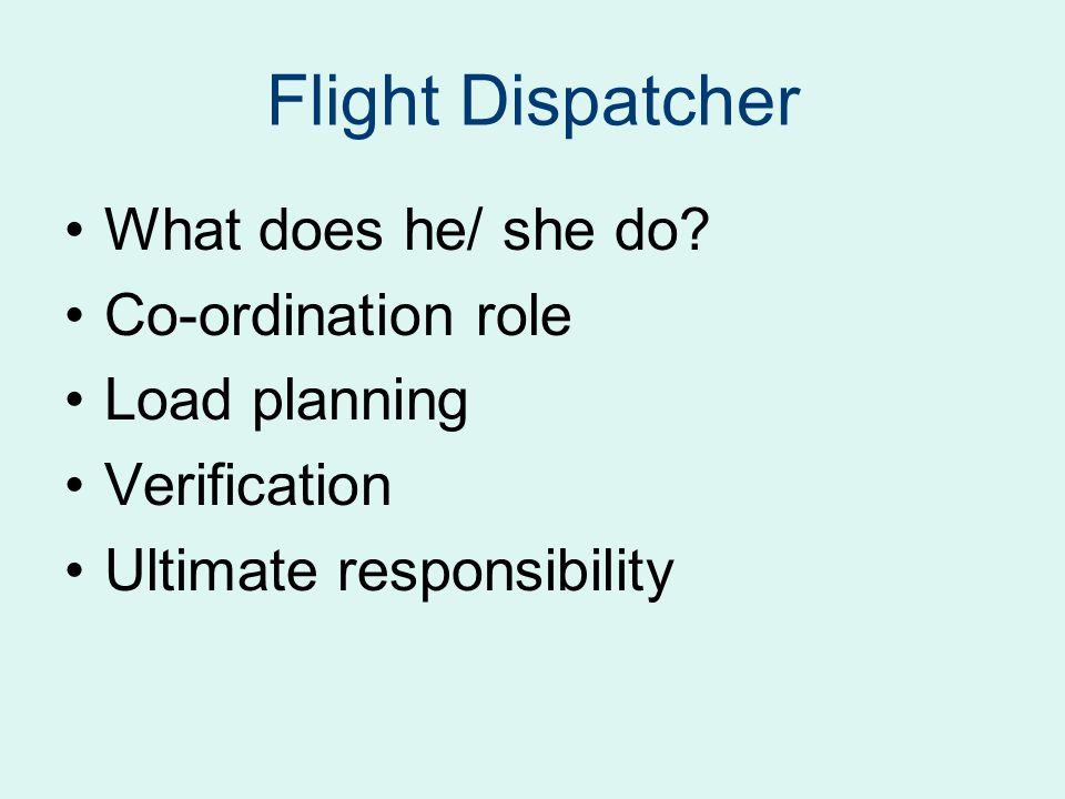 Flight Dispatcher What does he/ she do Co-ordination role