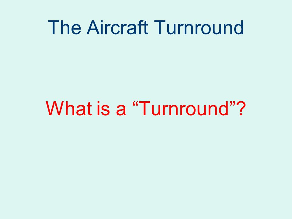 The Aircraft Turnround