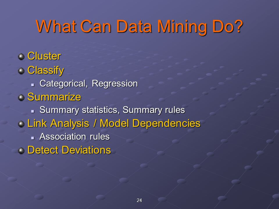 What Can Data Mining Do Cluster Classify Summarize