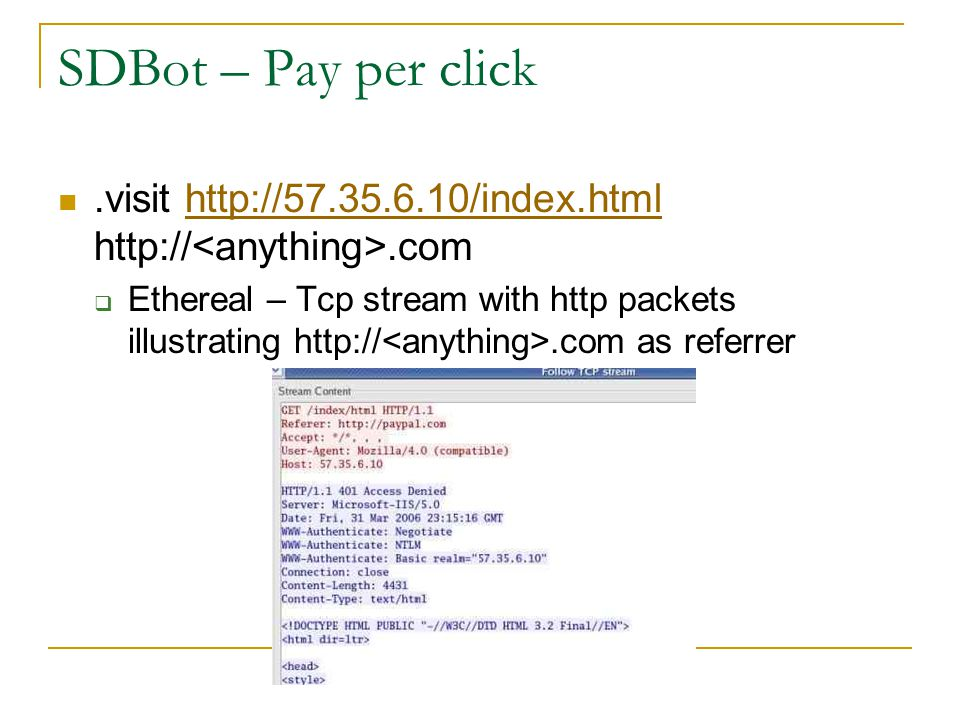 SDBot – Pay per click .visit http://57.35.6.10/index.html http://<anything>.com.