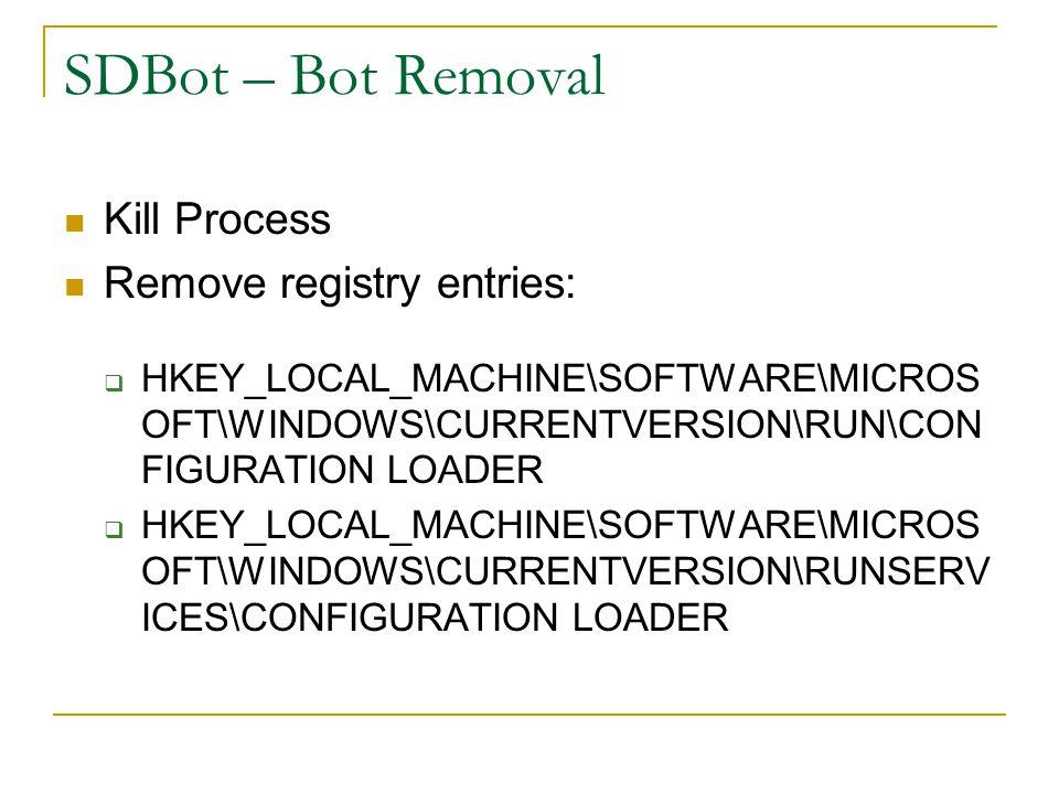 SDBot – Bot Removal Kill Process Remove registry entries: