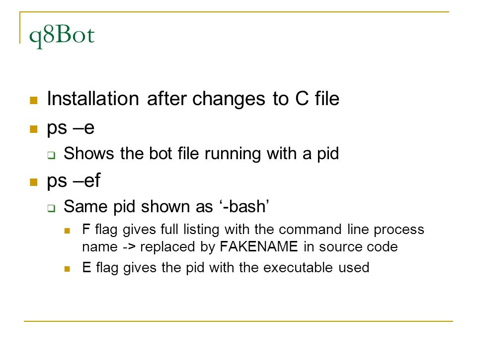 q8Bot Installation after changes to C file ps –e ps –ef