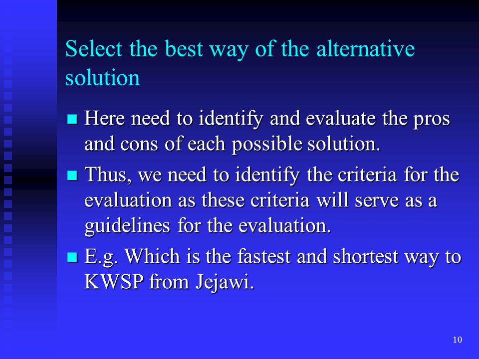 Select the best way of the alternative solution