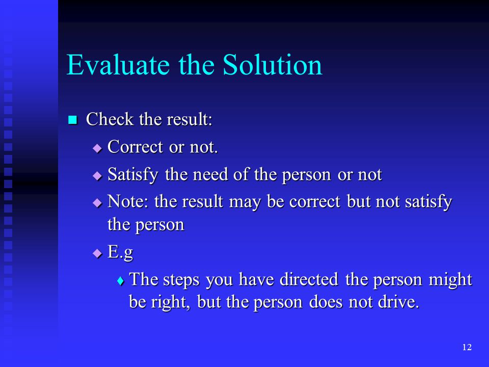 Evaluate the Solution Check the result: Correct or not.