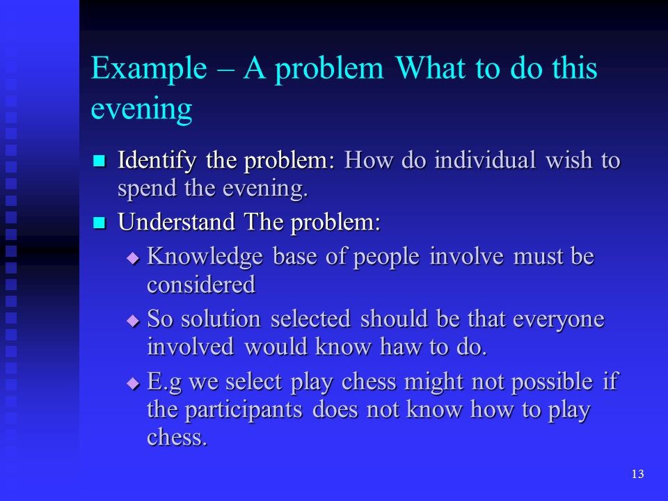 Example – A problem What to do this evening