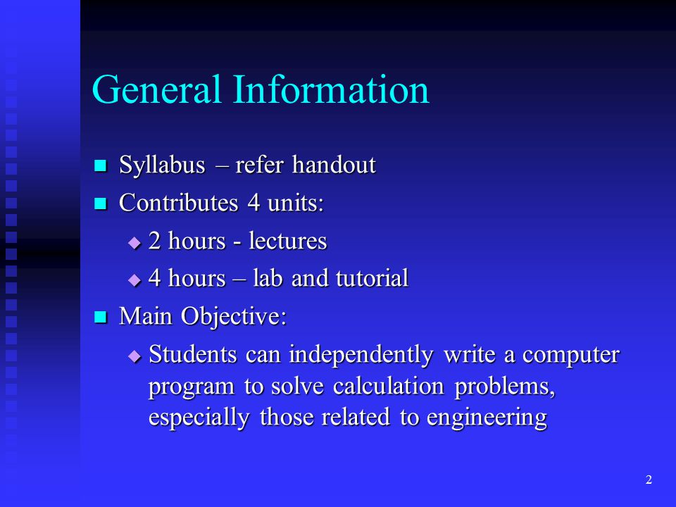 General Information Syllabus – refer handout Contributes 4 units: