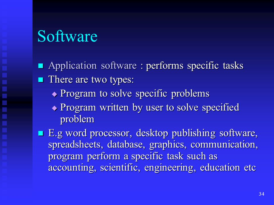 Software Application software : performs specific tasks