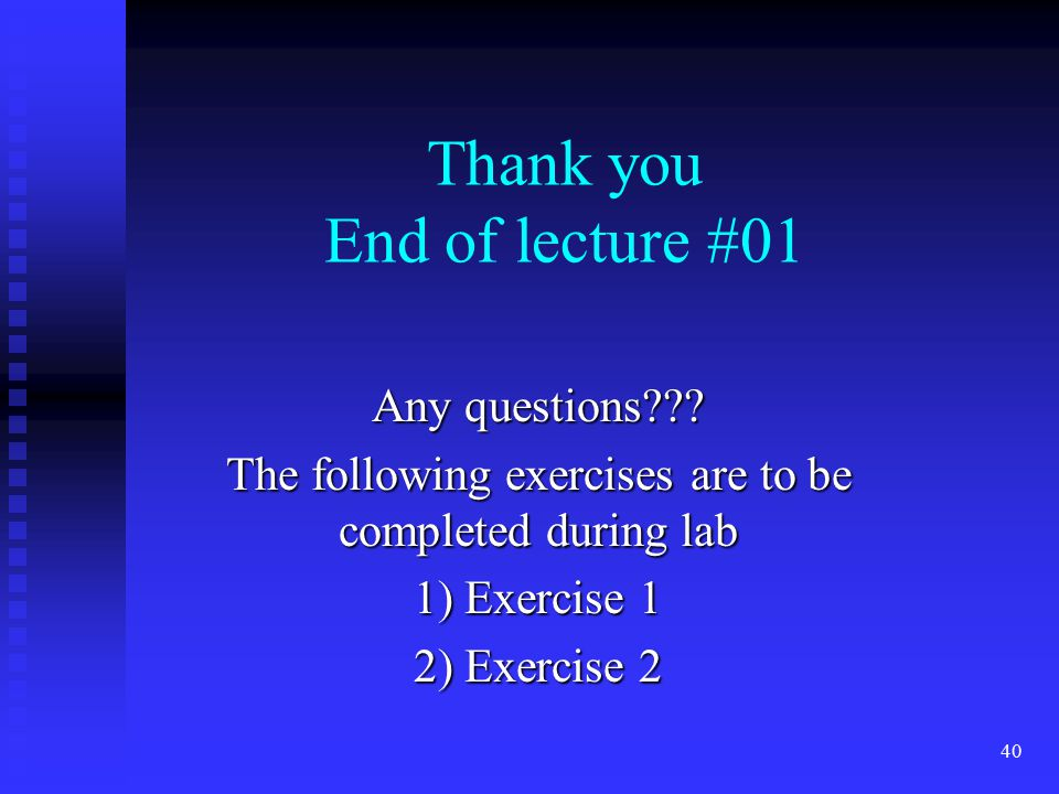 Thank you End of lecture #01