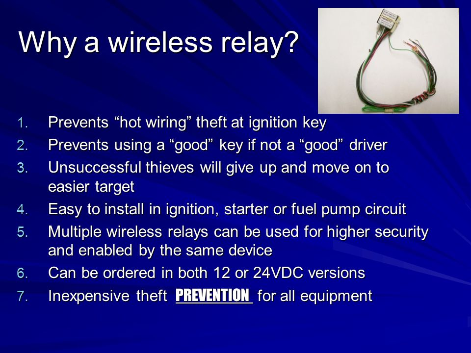 Why a wireless relay Prevents hot wiring theft at ignition key