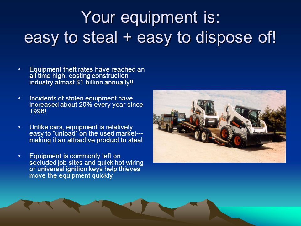 Your equipment is: easy to steal + easy to dispose of!