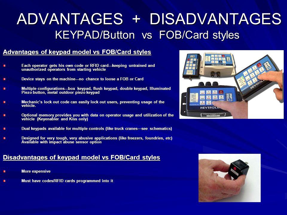 ADVANTAGES + DISADVANTAGES KEYPAD/Button vs FOB/Card styles