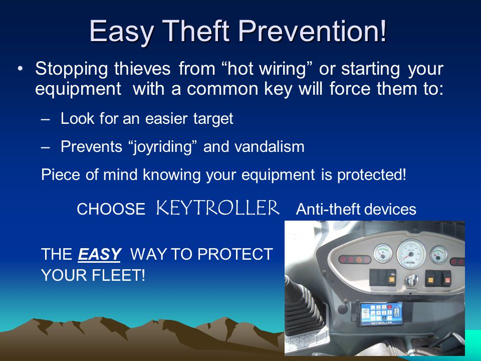 Easy Theft Prevention! Stopping thieves from hot wiring or starting your equipment with a common key will force them to: