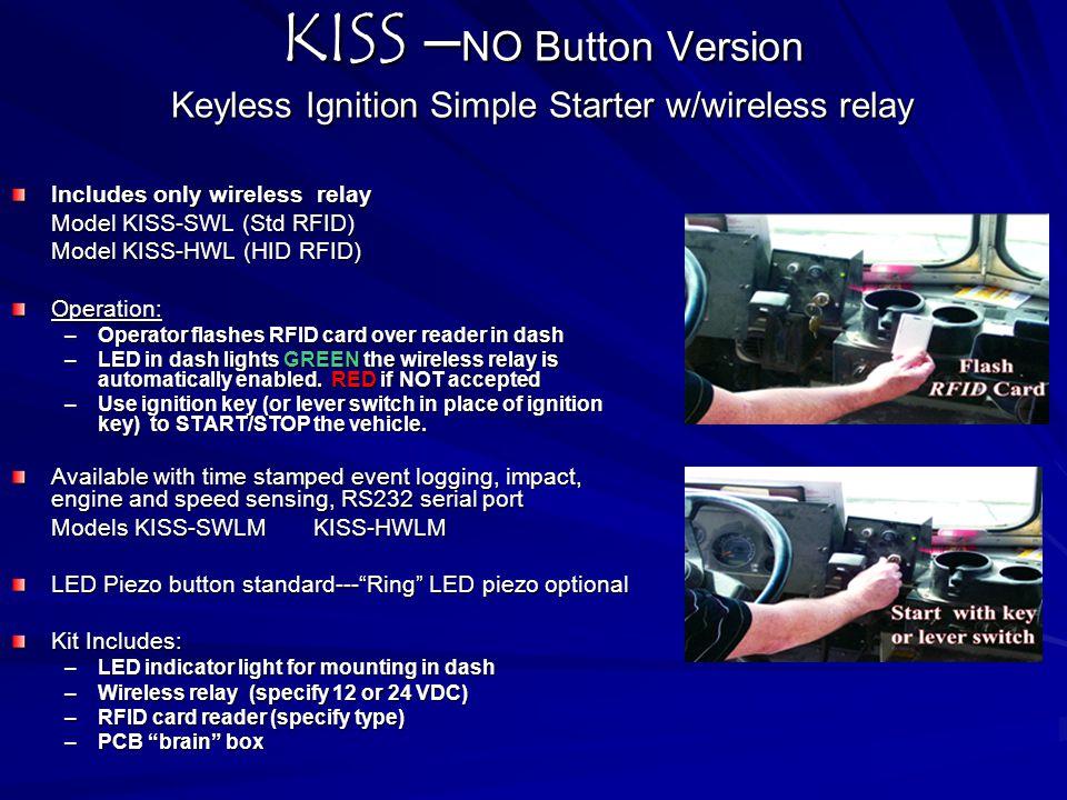 KISS –NO Button Version Keyless Ignition Simple Starter w/wireless relay