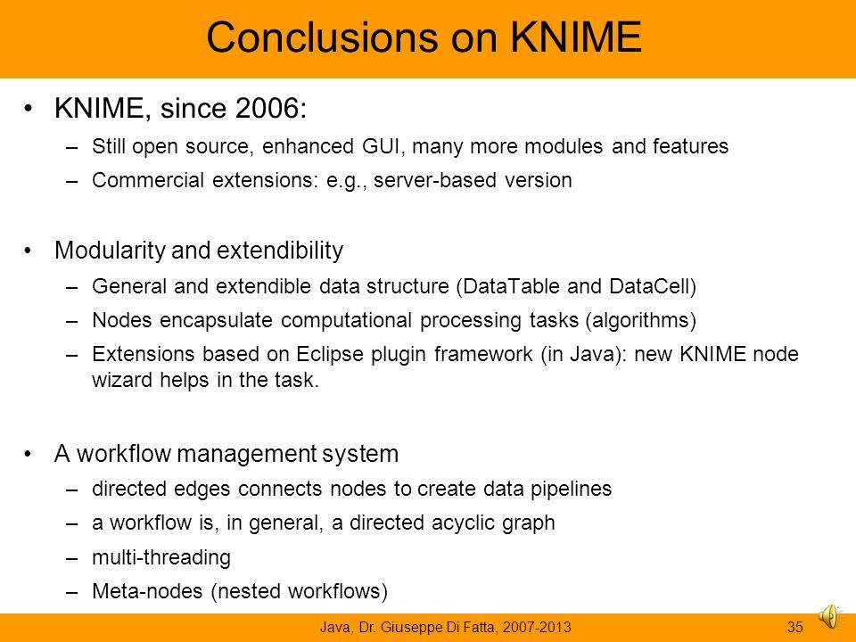 Conclusions on KNIME KNIME, since 2006: Modularity and extendibility