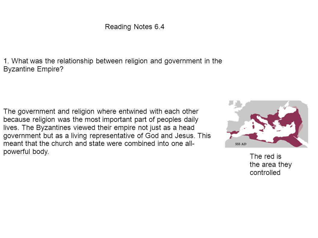 Reading Notes 6.4 1. What was the relationship between religion and government in the Byzantine Empire