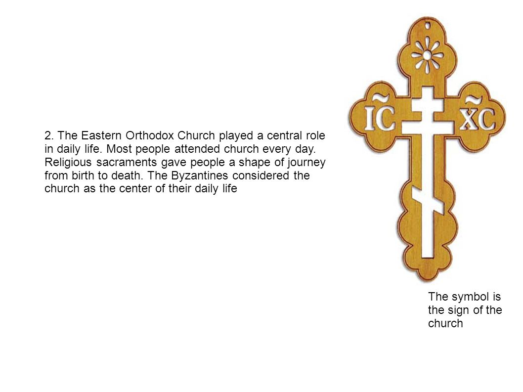 2. The Eastern Orthodox Church played a central role in daily life