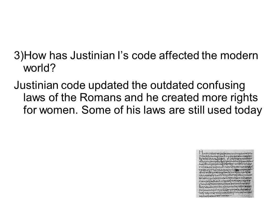 3)How has Justinian I's code affected the modern world