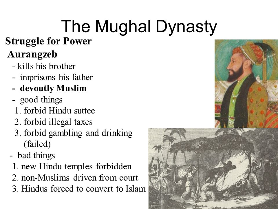 The Mughal Dynasty Struggle for Power Aurangzeb - kills his brother