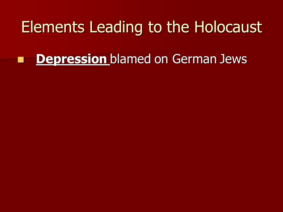 Elements Leading to the Holocaust