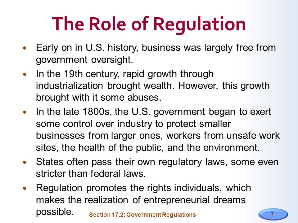The Role of Regulation Early on in U.S. history, business was largely free from government oversight.